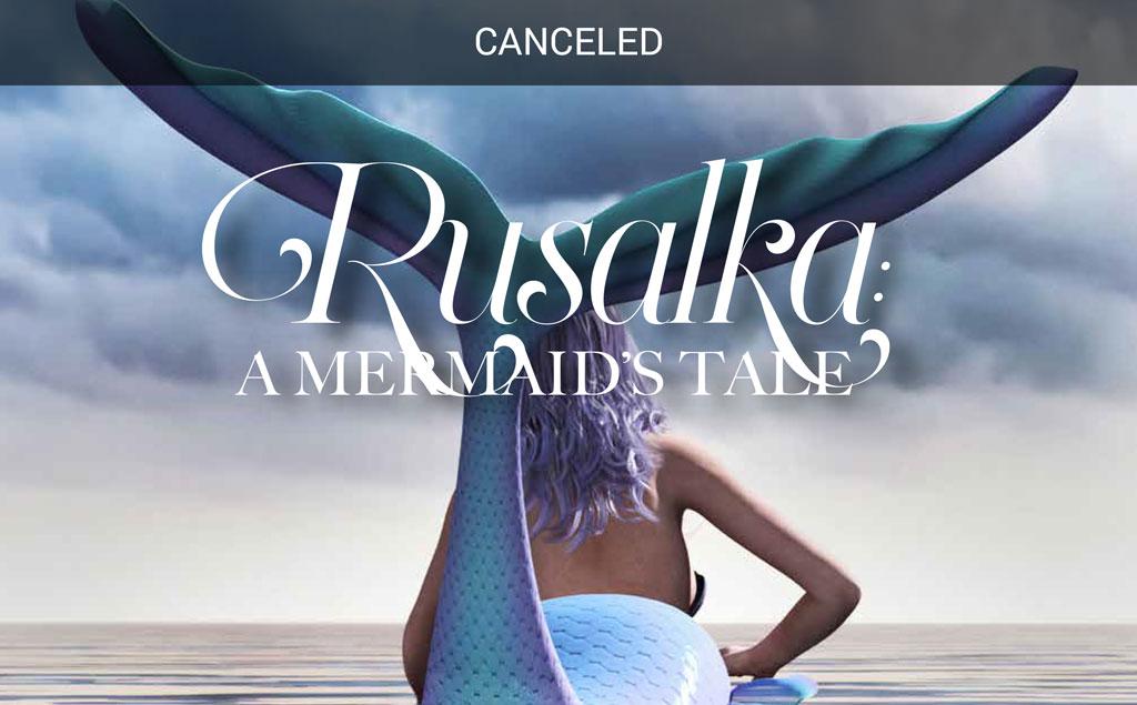 Rusalka: A Mermaids Tale