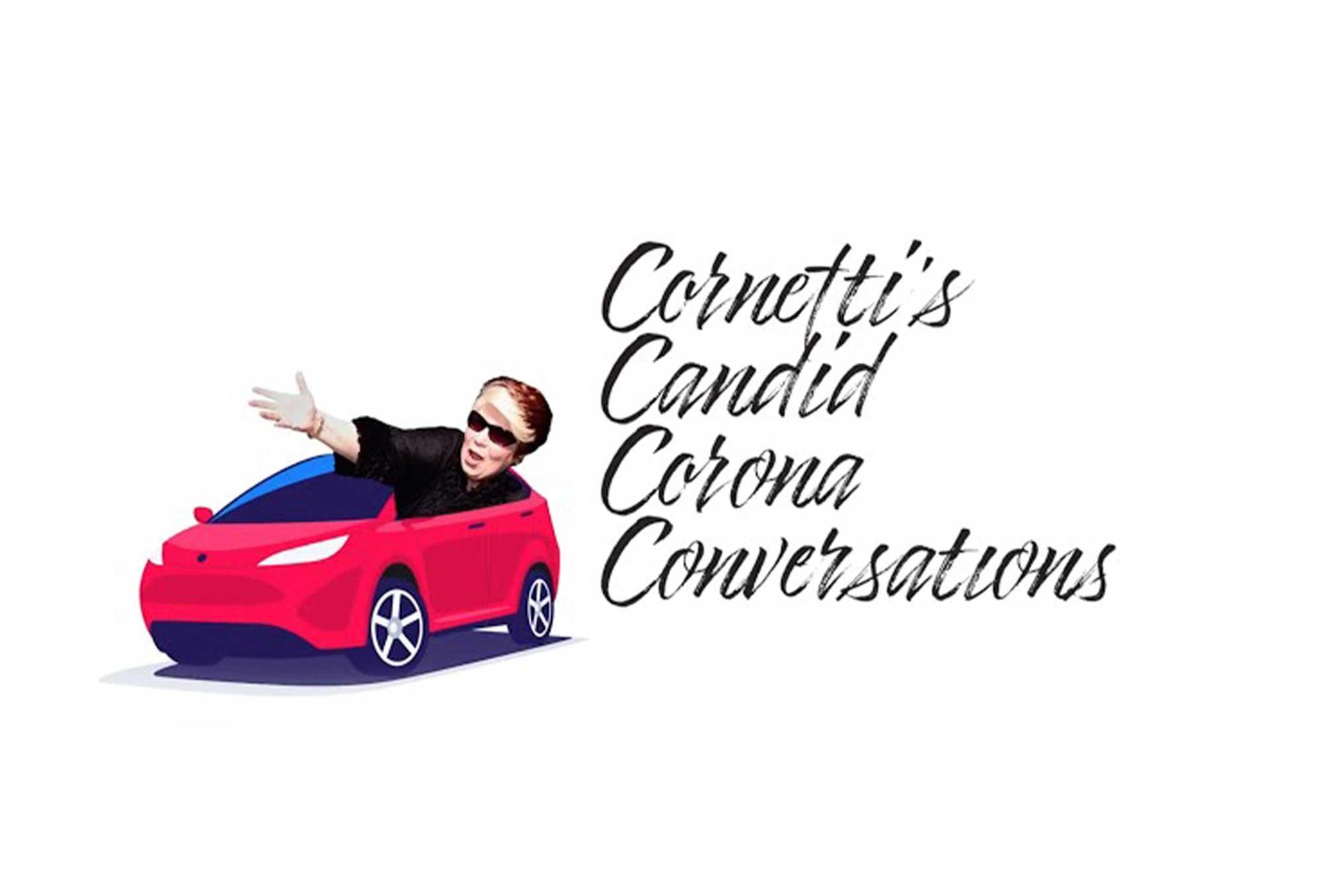 Cornetti's Candid Corona Conversations