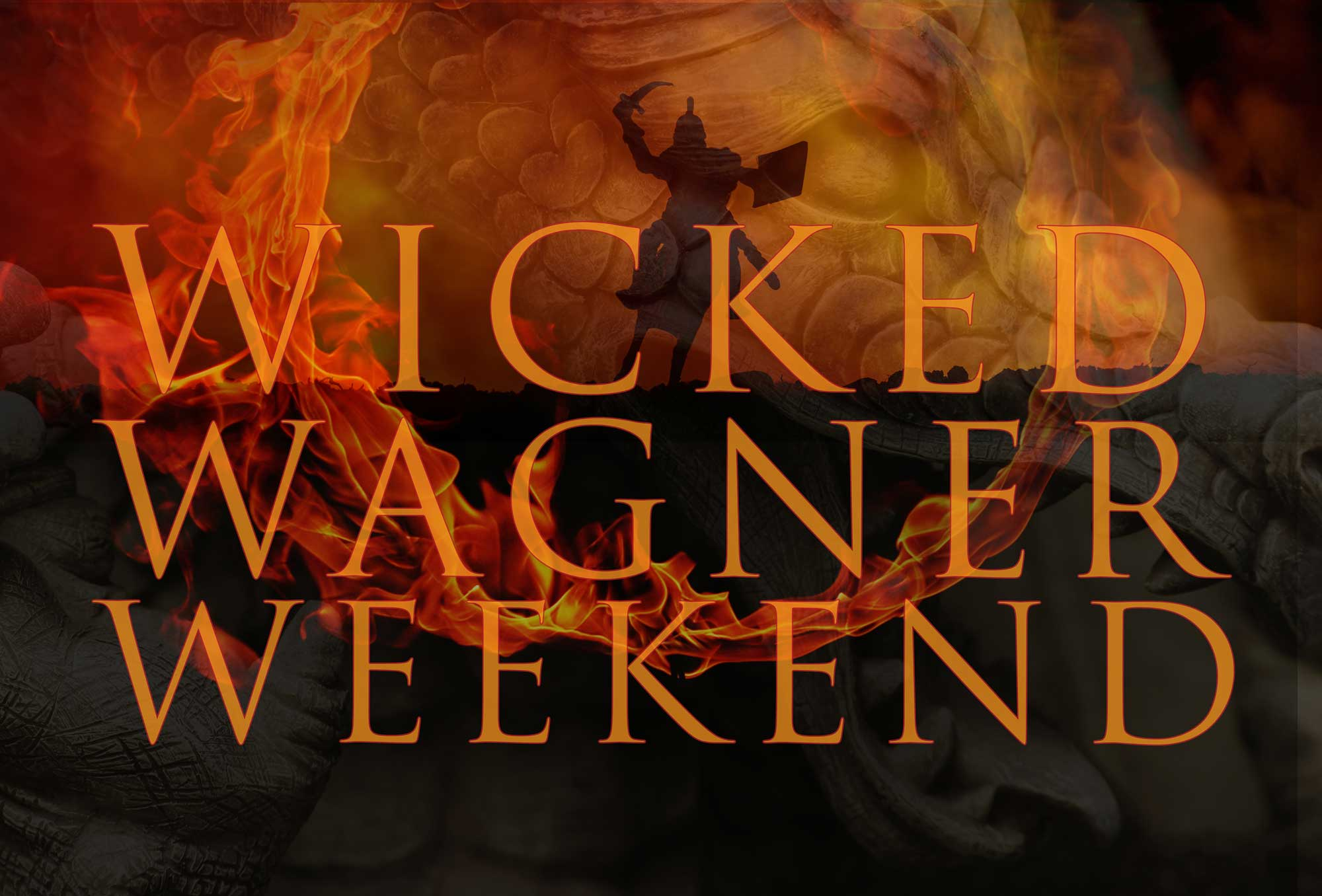Wicked Wagner Weekend